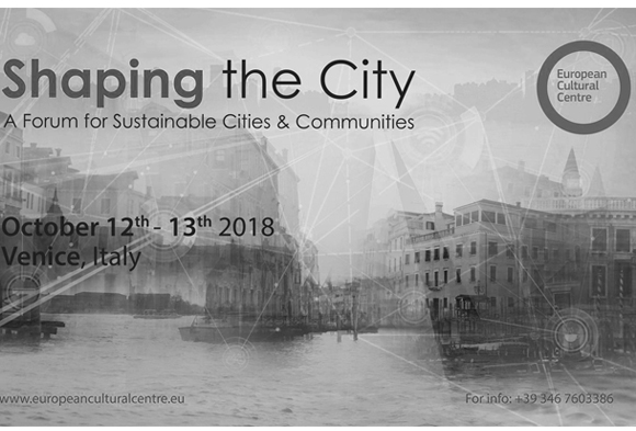 Shaping the City, a forum for sustainable cities & communities.  International Conference.  October 12th-13th 2018. Venice, Italy