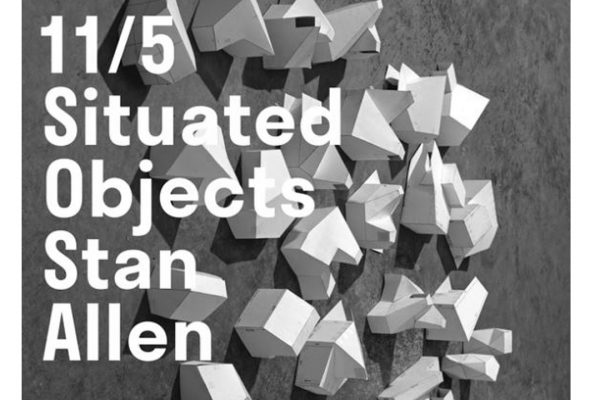 Stan Allen: Situated Object. Lecture.  Nov 05th, 2018.  Betts Auditorium, School of Architecture.  Princeton University School of Architecture. New Jersey, USA