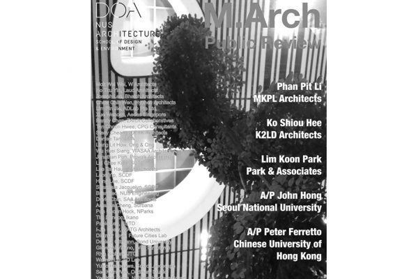 NUS M.Arch Public Reviews. Jury. Nov. 23rd – 24th, 2018. SDE3 Level 2 & 3 Studio. DOA – NUS School of Design & Environment. The National University of Singapore. Singapore