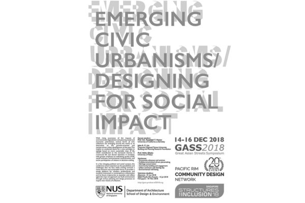 Great Assia Street Symposium. Conferences. Dec. 14th – 16th, 2018. Department of Architecture, School of Design and Environment, NUS Singapore